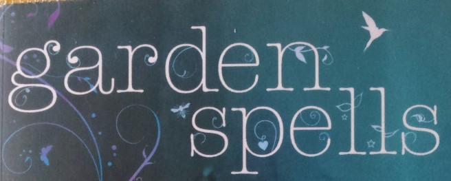 Title on cover of novel called Garden Spells